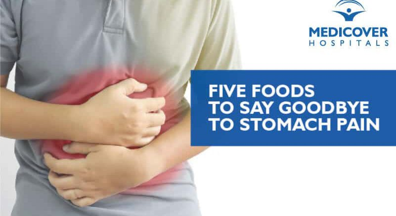 5 Foods To Say Goodbye To Stomach Pain