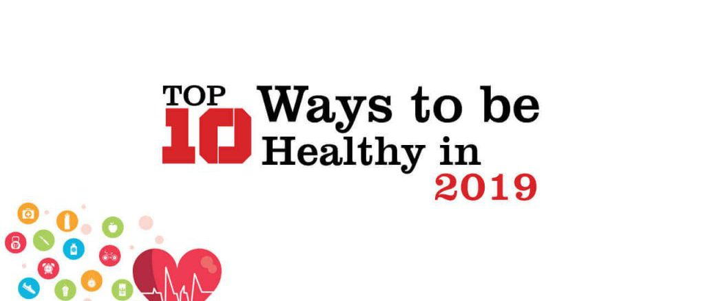 top 10 ways to be healthy in 2019