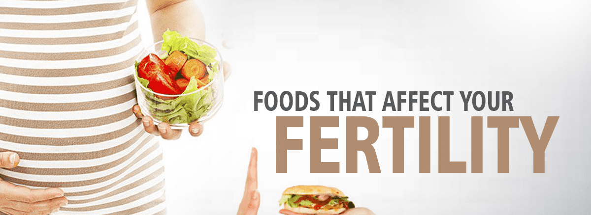 Foods Affect Your Fertility