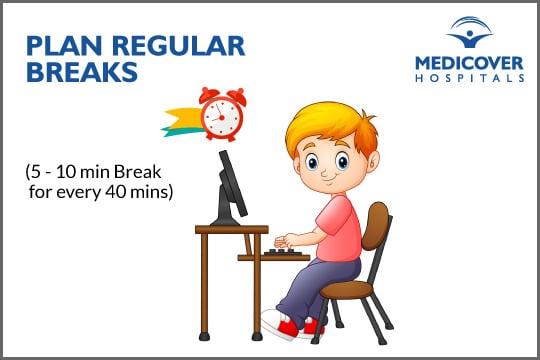 plan regular breaks