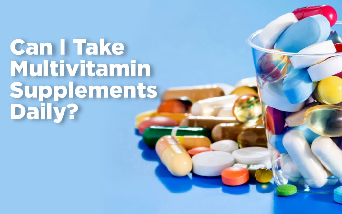 can i take multivitamin Supplements daily