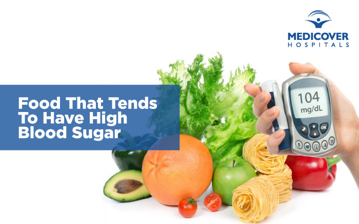 Food that tends to have high blood Sugar