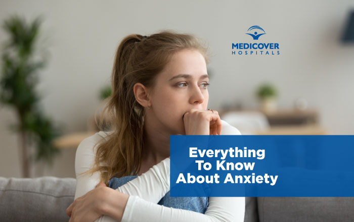 Everything To Know About Anxiety