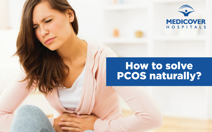 How to solve PCOS naturally