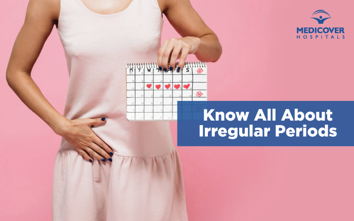 Know All About Irregular Periods
